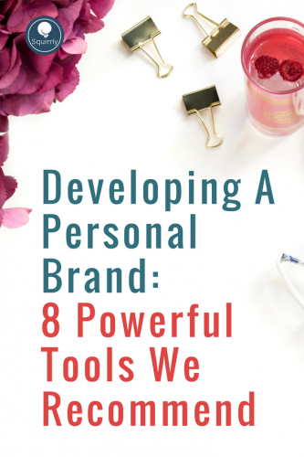 Developing a Personal Brand: 8 Powerful Tools We Recommend