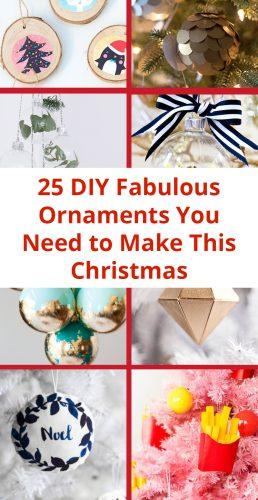 25 DIY Fabulous Ornaments You Need to Make This Christmas