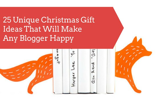 25 Unique Christmas Gift Ideas for Bloggers.