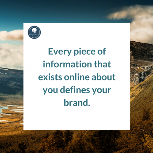 Every piece of information that exists online about you defines your brand.