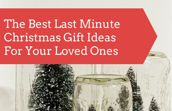 The Best Last Minute Christmas Gift Ideas For Your Loved Ones