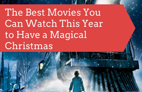 The Best Movies You Can Watch This Year to Have a Magical Christmas