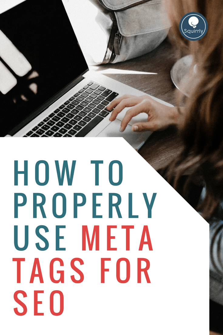 https://www.squirrly.co/wp-content/uploads/2014/03/How-To-Properly-Use-Meta-Tags-For-SEO.png