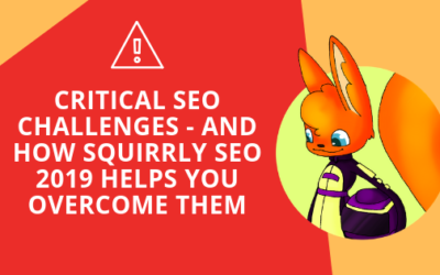 Critical SEO Challenges – And How Squirrly SEO 2019 Helps You Overcome Them