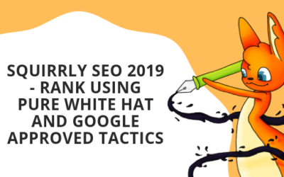 Squirrly SEO 2019: Rank using Pure White Hat and Google Approved Tactics