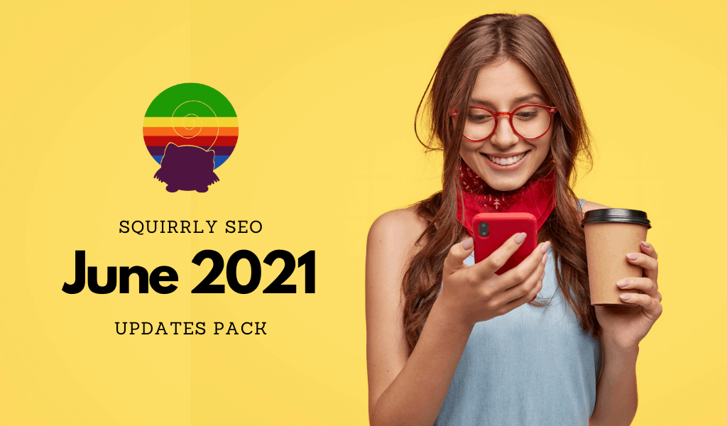 Squirrly SEO June 2021 Updates Pack